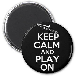 Keep Calm and Play On (Trombone) Magnet