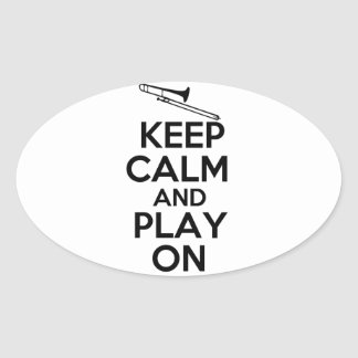 Keep Calm and Play On (Trombone) Oval Sticker
