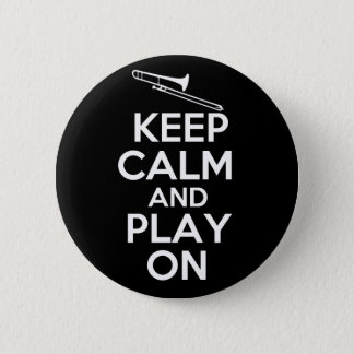 Keep Calm and Play On (Trombone) Pinback Button