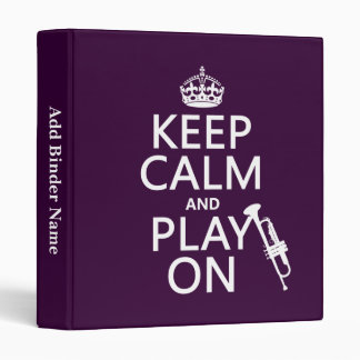 Keep Calm and Play On (trumpet) (all colors) Binder