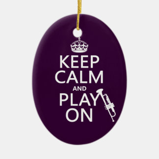 Keep Calm and Play On (trumpet) (all colors) Ornament