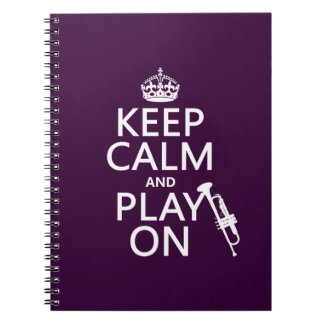 Keep Calm and Play On (trumpet) (all colors) Spiral Notebook