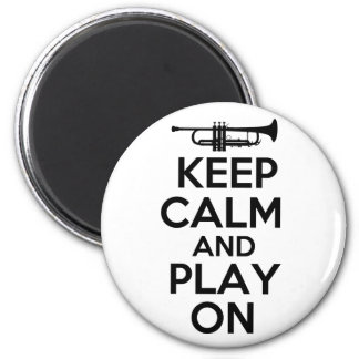 Keep Calm and Play On (Trumpet) Magnet