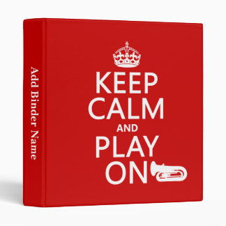 Keep Calm and Play On (tuba)(any background color) Binder