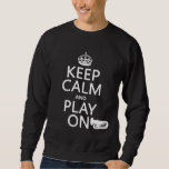 Keep Calm and Play On (tuba)(any background color) Pullover Sweatshirt