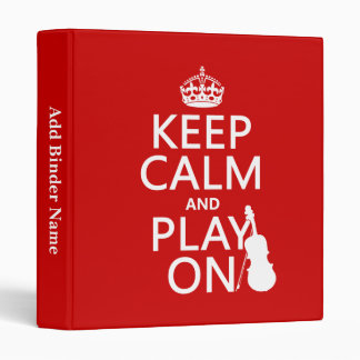 Keep Calm and Play On violin any color Binders
