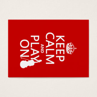 Keep Calm and Play On (violin)(any color) Business Card