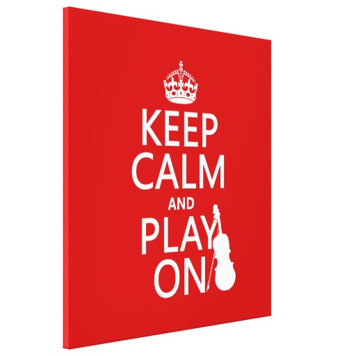 Keep Calm and Play On (violin)(any color) Gallery Wrapped Canvas