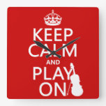 Keep Calm and Play On (violin)(any color) Square Wallclocks