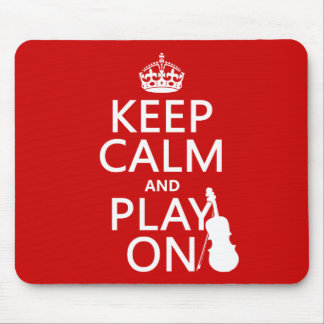 Keep Calm and Play On (violin)(any color) Mouse Pad