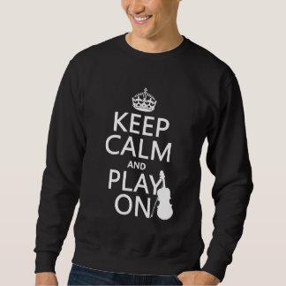 Keep Calm and Play On (violin)(any color) Sweatshirt