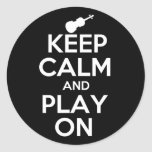 Keep Calm and Play On Violin Classic Round Sticker