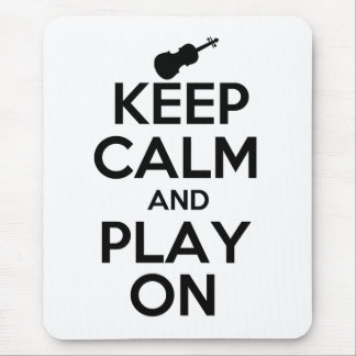 Keep Calm and Play On Violin Mouse Pad