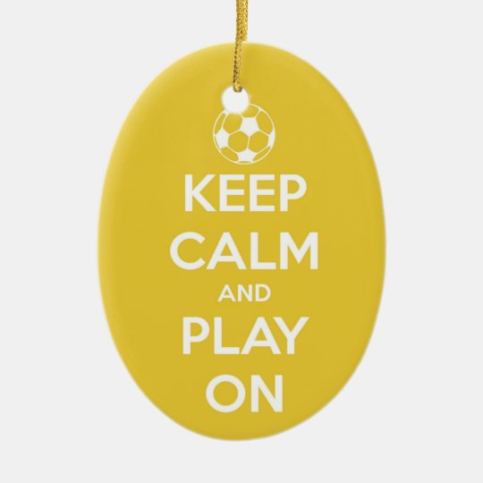 Keep Calm and Play On Yellow Ornament