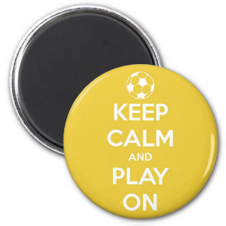 Keep Calm and Play On Yellow Round Magnet 2 Inch Round Magnet