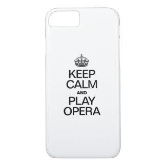 KEEP CALM AND PLAY OPERA iPhone 7 CASE