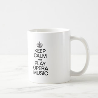 KEEP CALM AND PLAY OPERA MUSIC COFFEE MUG