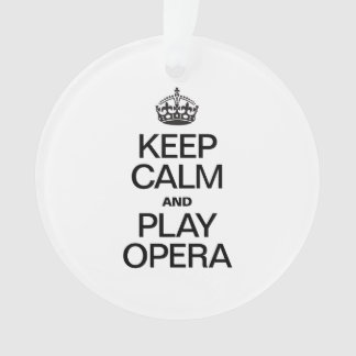 KEEP CALM AND PLAY OPERA ORNAMENT