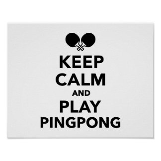 Keep calm and play Ping Pong Posters