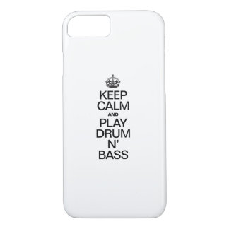 KEEP CALM AND PLAY PLAY DRUM N' BASS iPhone 7 CASE