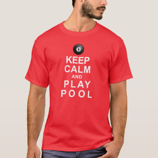 Keep Calm and Play Pool T-Shirt