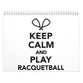 Keep calm and play Racquetball Calendar