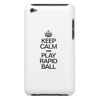 KEEP CALM AND PLAY RAPID BALL iPod TOUCH CASE