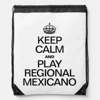 KEEP CALM AND PLAY REGIONAL MEXICANO DRAWSTRING BACKPACK