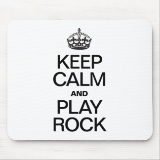 KEEP CALM AND PLAY ROCK MOUSE PAD