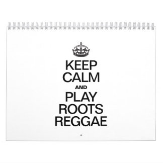 KEEP CALM AND PLAY ROOTS REGGAE CALENDARS