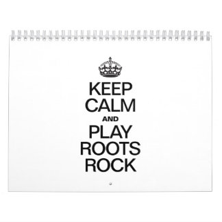 KEEP CALM AND PLAY ROOTS ROCK CALENDAR
