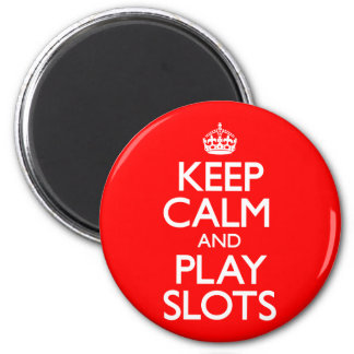 Keep Calm and Play Slots (Carry On) Magnet