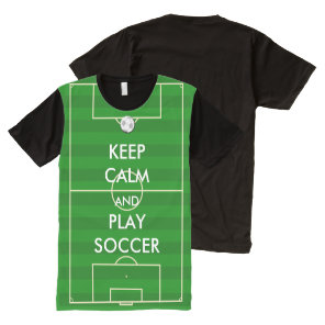 Keep Calm and Play Soccer All-Over-Print T-Shirt