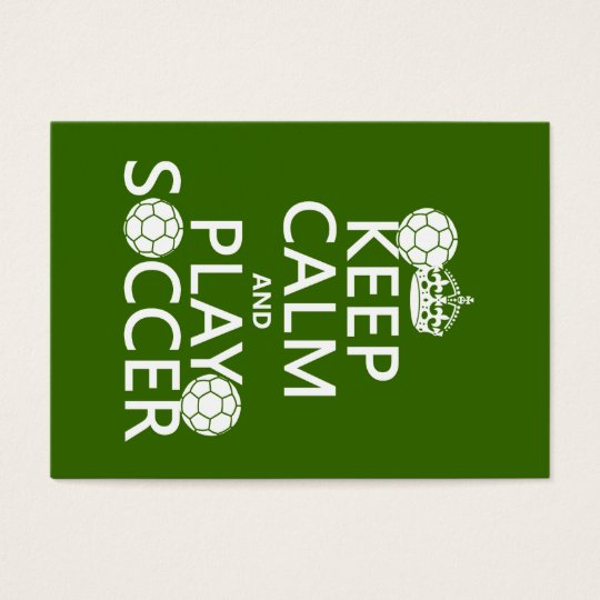 Keep Calm and Play Soccer (any color) Business Card
