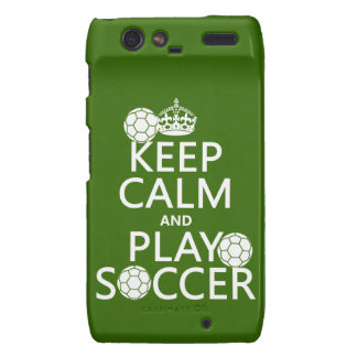 Keep Calm and Play Soccer (any color) Motorola Droid RAZR Case