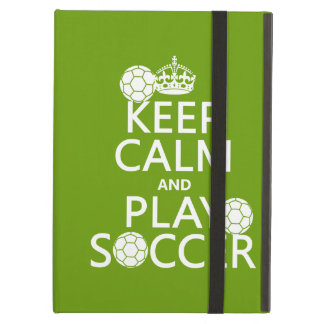 Keep Calm and Play Soccer (any color) Case For iPad Air