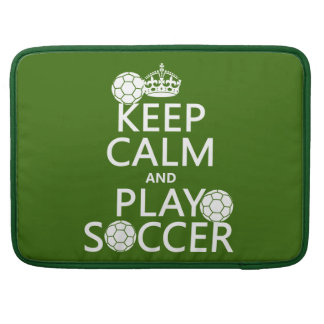 Keep Calm and Play Soccer (any color) MacBook Pro Sleeve