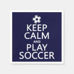 Keep Calm and Play Soccer (any color) Paper Napkin
