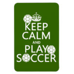 Keep Calm and Play Soccer (any color) Rectangle Magnets