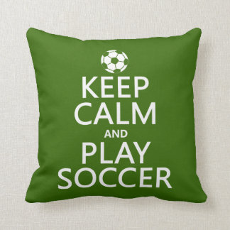 Keep Calm and Play Soccer (any color) Throw Pillow