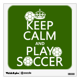 Keep Calm and Play Soccer (any color) Wall Sticker