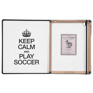 KEEP CALM AND PLAY SOCCER iPad FOLIO CASES