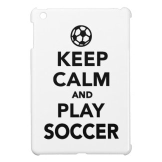 Keep calm and play Soccer Case For The iPad Mini