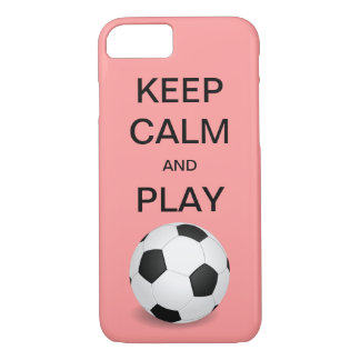 KEEP CALM AND PLAY SOCCER iPhone 7 case
