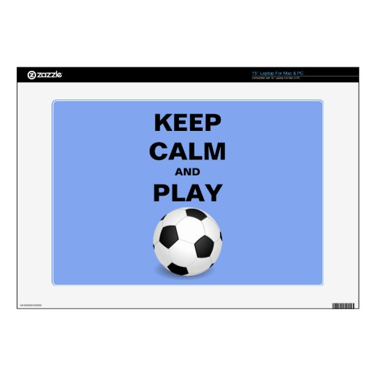 Keep Calm and Play Soccer Laptop Skin