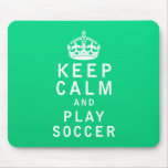 Keep Calm and Play Soccer Mouse Pads