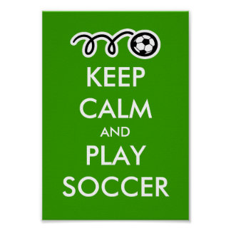 Keep calm and play soccer | Parody Poster