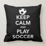 "Keep Calm and play Soccer Throw Pillow<br><div class=""desc"">This is a fun throw pillow for your home.  Great item for your favorite soccer player or fan.</div>"