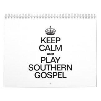 KEEP CALM AND PLAY SOUTHERN GOSPEL CALENDAR