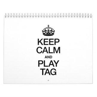 KEEP CALM AND PLAY TAG CALENDAR
